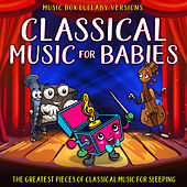Classical Music for Babies: The Greatest Pieces of Classical Music for Sleeping (Music Box Lullaby Versions) by Melody the Music Box