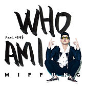 Who Am I de Miffung