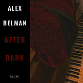 Alex Belman After Dark by Alex Belman