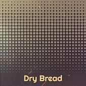 Dry Bread von Various Artists