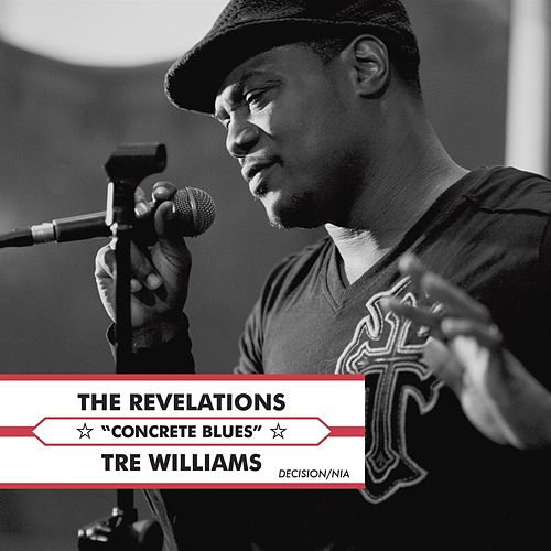 Concrete Blues (feat. Tre Williams) by The Revelations