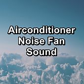 Airconditioner Noise Fan Sound by White Noise Pink Noise