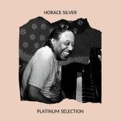 Horace Silver - Platinum Selection von Horace Silver