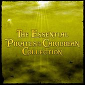 The Essential Pirates of the Caribbean Collection by Various Artists