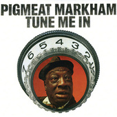 Tune Me In by Pigmeat Markham