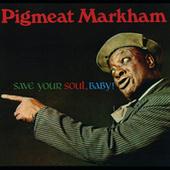 Save Your Soul, Baby! by Pigmeat Markham