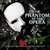 The Phantom of the Opera de London Theatre Orchestra and Cast