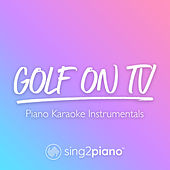 Golf On TV (Piano Karaoke Instrumentals) by Sing2Piano (1)
