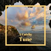 A Catchy Tune by Various Artists