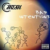 BAD INTENTIONS by C-Fresh