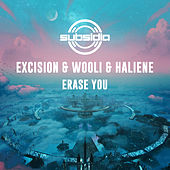 Erase You by Excision