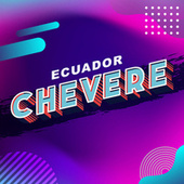 Ecuador Chevere by Various Artists
