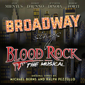 Broadway Sings Blood Rock: The Musical by Various Artists