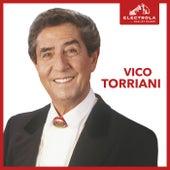 Electrola…Das ist Musik! Vico Torriani von Vico Torriani