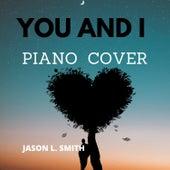 You and I (Piano Cover) de Jason L. Smith