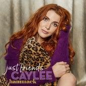 Just Friends (Radio Edit) de Caylee Hammack