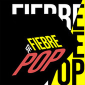 Fiebre de Pop by Various Artists