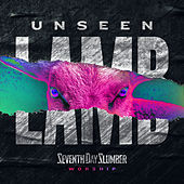 Unseen: The Lamb by Seventh Day Slumber