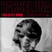 1 Dag Er Vi 1 Minde by Barselona