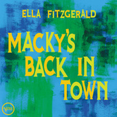 Macky's Back In Town by Ella Fitzgerald