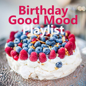 Birthday Good Mood Playlist von Various Artists