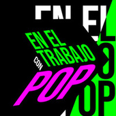En el Trabajo con Pop by Various Artists