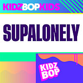 Supalonely by KIDZ BOP Kids