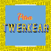 Para Twerkear de Various Artists