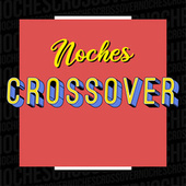 Noches Crossover de Various Artists