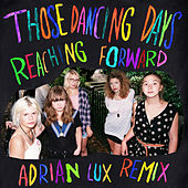 Reaching Forward (Adrian Lux Remix) de Those Dancing Days