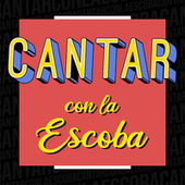 Cantar con la Escoba de Various Artists