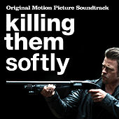 Killing Them Softly (Original Motion Picture Soundtrack) by Various Artists
