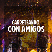 Carreteando con amigos de Various Artists