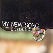 My New Song by Unbound