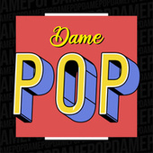 Dame Pop de Various Artists