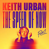 THE SPEED OF NOW Part 1 de Keith Urban