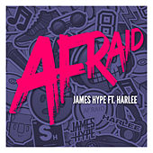 Afraid by James Hype!