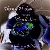 Vibra Cubana: A Tribute to Cal Tjader (Live) de Thomas Mackay