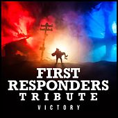 First Responders Tribute by Victory