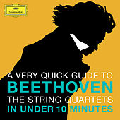 Beethoven: The String Quartets in under 10 minutes de Amadeus Quartet