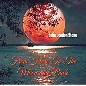 From Here to the Moon and Back van Julie Lendon Stone