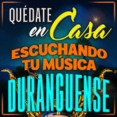 Quédate En Casa, Escuchando Tu Música Duranguense by Various Artists