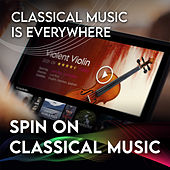 Spin On Classical Music 1 - Classical Music Is Everywhere de Herbert Von Karajan