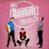 Take On Me by The Baseballs