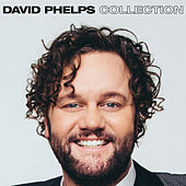 David Phelps Collection by David Phelps