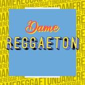 Dame Reggaeton di Various Artists