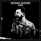 Michael Sanchez: Live by Michael Sanchez