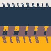 DRIFT Series 1 von Underworld