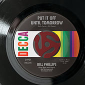 Put It Off Until Tomorrow de Bill Phillips