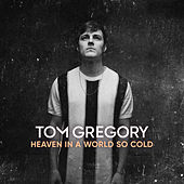 Heaven In A World So Cold by Tom Gregory